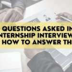 top-questions-asked-and-how-to-answer-them-in-an-internship-interview